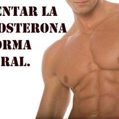 5 Consejos para aumentar testosterona natural