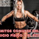 Desmontando mitos del entrenamiento físico